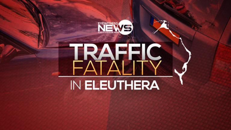 Pedestrian struck and killed in Eleuthera