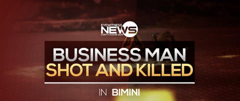 Well-known Bimini businessman shot to death