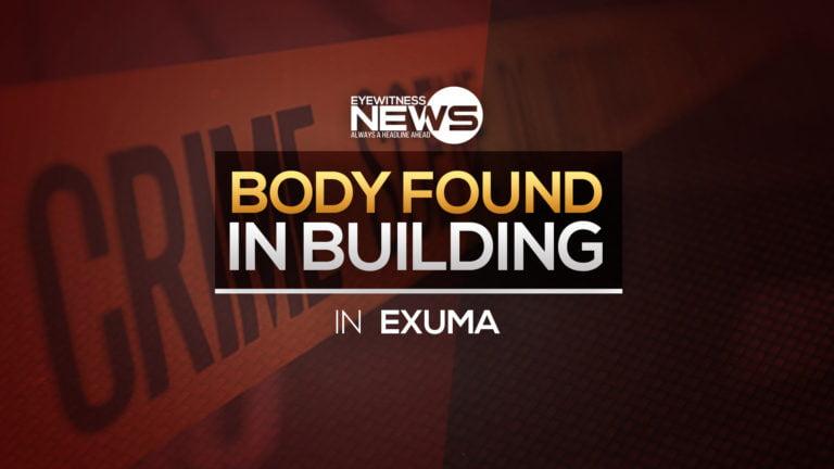 Body found in building under construction in Exuma